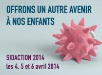 Edition 2014 du Sidaction : les 4,5 et 6 avril